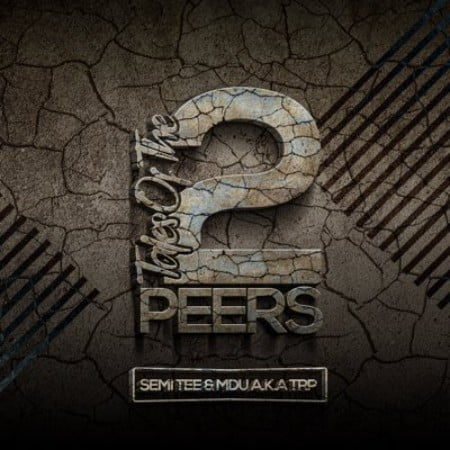 Semi Tee & MDU aka TRP – Tales of the 2 Peers Album zip mp3 download free 2021