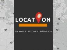Sje Konka – Location ft. Robot Boii, Freddy K mp3 download free
