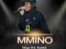 Villager SA – Mmino ft. Shandesh mp3 download free