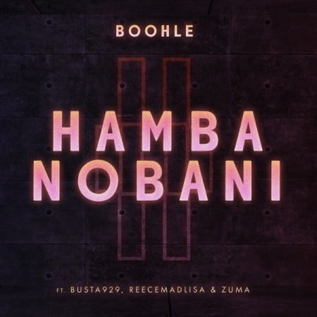 Boohle – Hamba Nobani ft. Busta 929, Reece Madlisa & Zuma mp3 download free