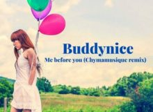 Buddynice – Me Before You (Chymamusique Remix) mp3 download free