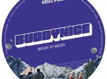 Buddynice - Begin To Begin EP zip mp3 download free 2021 album