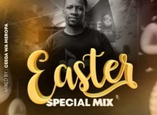 Ceega Wa Meropa - Easter Special Mix 2021 mp3 download free