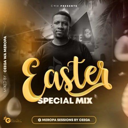 Ceega Wa Meropa - Easter Special Mix 2021 mp3 download free