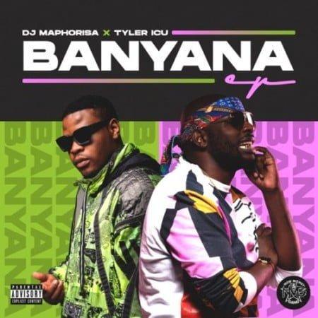 DJ Maphorisa & Tyler ICU – Banyana EP zip mp3 download free