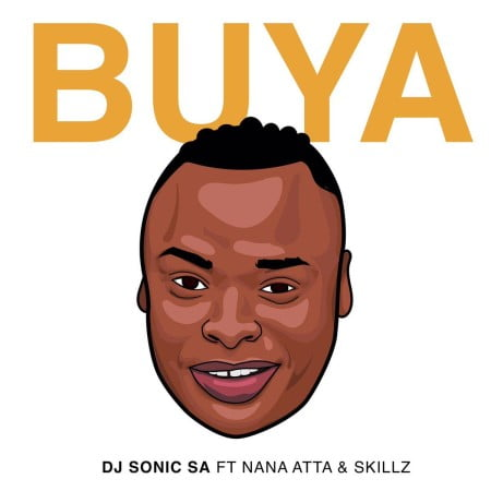 DJ Sonic SA - Buya ft. Nana Atta & Skillz mp3 download free