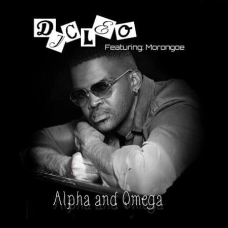 Dj Cleo – Alpha And Omega Ft. Morongoe mp3 download free
