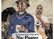 Dr Oumega Vision - No Poster ft. DJ Call Me mp3 download free