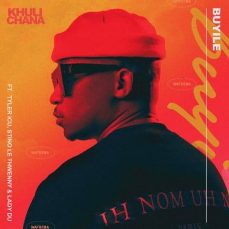 Khuli Chana – Buyile ft. Tyler ICU, Stino Le Thwenny, & Lady DU mp3 download free