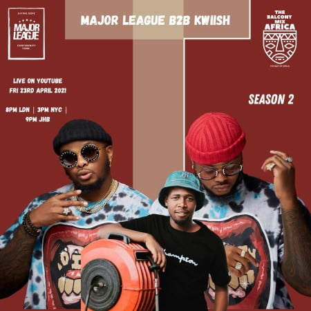 Major League & Kwiish SA – Amapiano Live Balcony Mix Africa B2B (S2 EP 14) mp3 download free