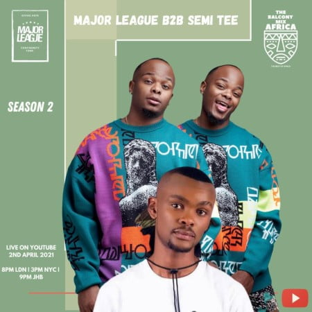 Major League & Semi Tee – Amapiano Live Balcony Mix Africa B2B (S2 EP11) mp3 download free