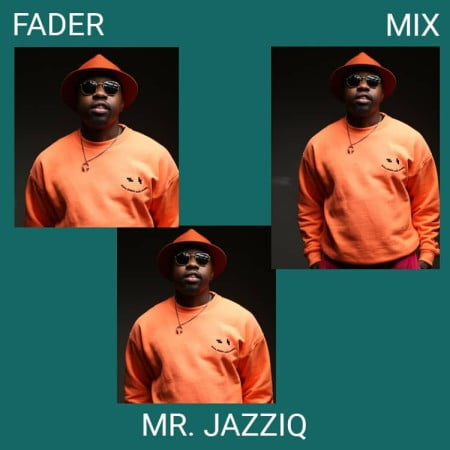 Mr JazziQ – Fader Mix (22-April-2021) download mp3 free set