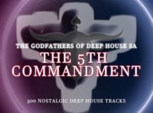 The Godfathers Of Deep House SA – The 5Th Commandment Chapter 1 Album zip mp3 download free 2021
