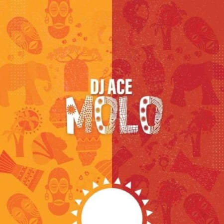 DJ Ace – Molo mp3 download free