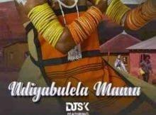 DJ SK – Ndiyabulela Mama ft. Sean Pablo mp3 download free