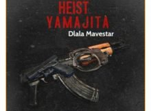 Dlala Mavestar - Heist YaMajita mp3 download free