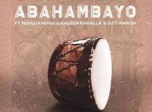 MFR Souls – Abahambayo ft. Mzulu Kakhulu, Khobzn Kiavalla & T-Man SA mp3 download free