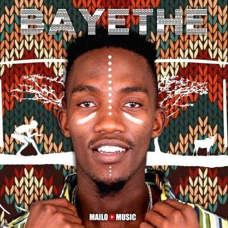 Mailo Music - Bayethe Album zip mp3 download free 2021
