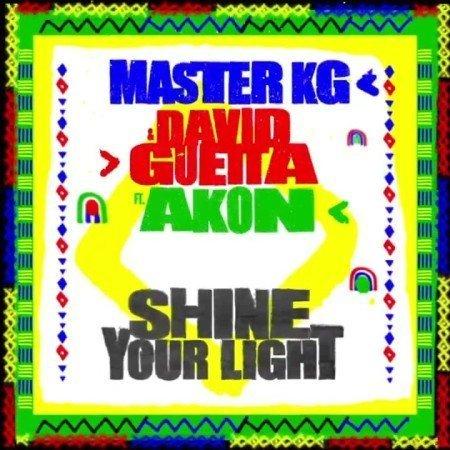 Master KG & David Guetta - Shine Your Light ft. Akon mp3 download free 2021