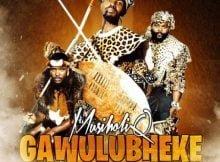 MusiholiQ - Gawulubheke ft. Anzo & Sjava mp3 download free
