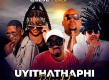 T Man & Jeje - Uyithathaphi Reloaded ft. Busiswa, Professor & Emza mp3 download free