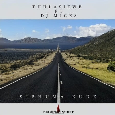 Thulasizwe - Siphuma Kude ft. DJ Micks mp3 download free
