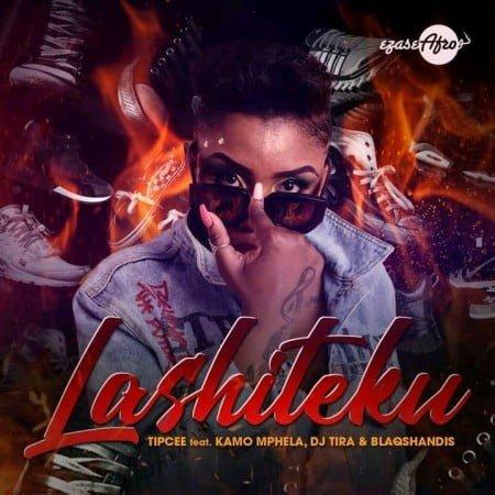 Tipcee – Lashiteku ft. Kamo Mphela, Dj Tira, Blaqshandis & Worst Behaviour mp3 download free