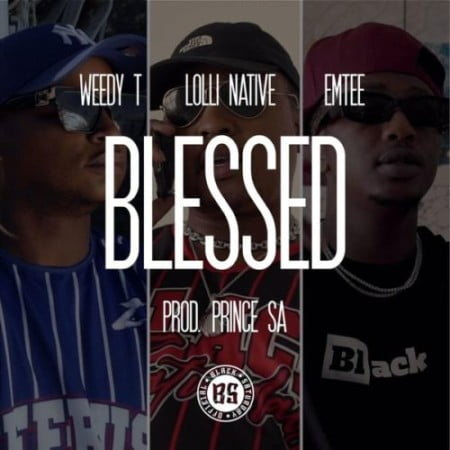 Weedy T – Blessed ft. Emtee & Lolli Native mp3 & mp4 official music Video download free