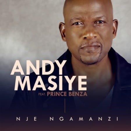 Andy Masiye – Nje Ngamanzi ft. Prince Benza mp3 download free lyrics
