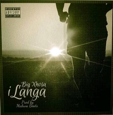 Big Xhosa – iLanga ft. SOS mp3 download free