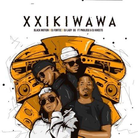 Black Motion, DJ Fortee & Lady Du – Xxikiwawa ft. Pholoso & DJ Khotso mp3 download free