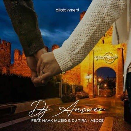 DJ Answer - Asoze ft. NaakMusiQ & DJ Tira mp3 download free