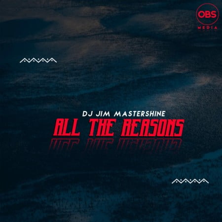 DJ Jim Mastershine – All The Reasons (Original Mix) mp3 download free