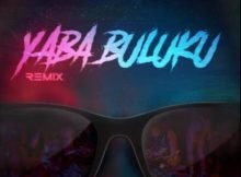 DJ Tarico & Burna Boy – Yaba Buluku (Remix) ft. Preck & Nelson Tivane mp3 download free lyrics