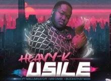 Heavy K - uSILE ft. Malumnator, Mbombi & Buckethat Man mp3 download free