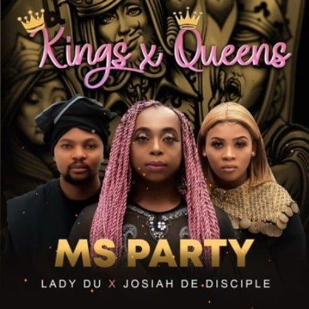 Josiah De Disciple – Kings And Queens ft. Lady Du & Ms Party mp3 download free