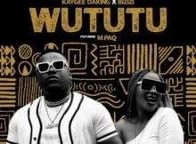 Kaygee Daking & Bizizi – Wututu ft. M PAQ mp3 download free