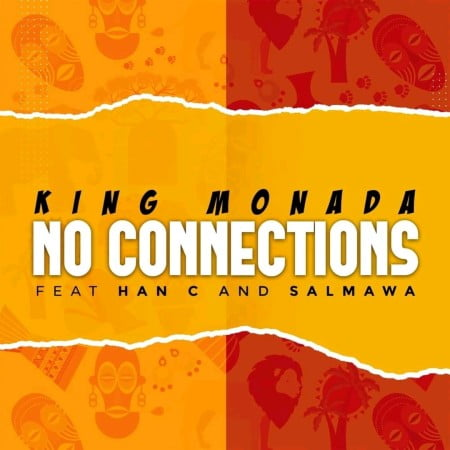 King Monada - No Connections ft. Han C & Salmawa mp3 download free