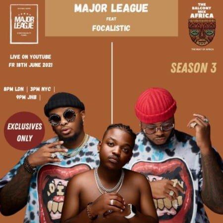 Major League & Focalistic – Amapiano Live Balcony Mix B2B (S3 EP01) mp3 download free