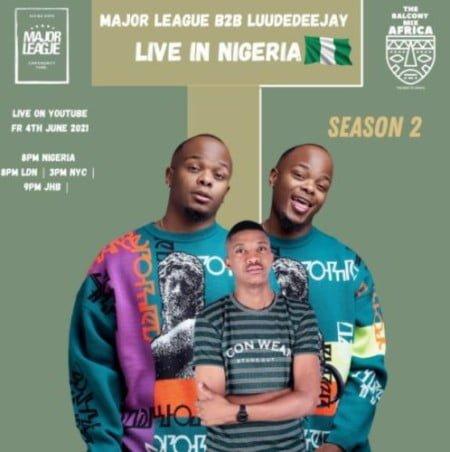 Major League & LuuDadeejay – Amapiano Live Balcony Mix Africa B2B (S2 EP17) mp3 download free
