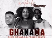 Makhadzi & King Monada - Ghanama ft. Prince Benza mp3 download free lyrics