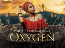 Paige – Oxygen ft. Dr Malinga mp3 download free lyrics