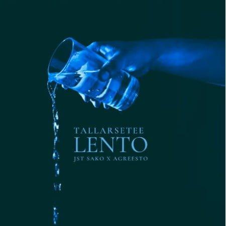 TallArseTee – Lento ft. Jst Sako & Agreesto mp3 download free