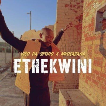 Vico Da Sporo & Nkosazana – Ethekwini mp3 download free
