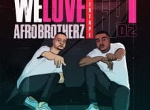 Afro Brotherz – We Love Afro Brotherz Mix Episode 2 mp3 download free 2021