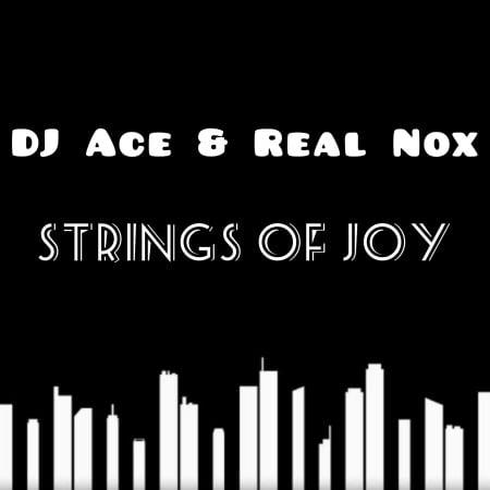 DJ Ace & Real Nox - Strings of Joy mp3 download free