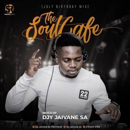 DJ Jaivane - The Soul Cafe Vol 22 (July Birthday Mix) mp3 download free 2021