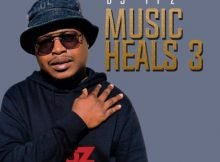 DJ Tpz - Music Heals 3 EP zip mp3 download free 2021 album datafilehost