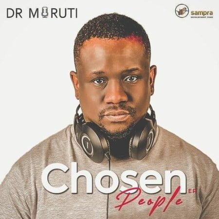 Dr Moruti - Chosen People EP zip mp3 download free 2021