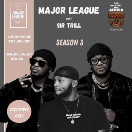 Major League & Sir Trill – Amapiano Live Balcony Mix B2B (S3 EP05) mp3 download free lyrics 2021